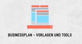 Welche Businessplan-Vorlagen und Tools sind hilfreich?