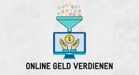Wie kannst du online Geld verdienen und aus Interessenten Kunden machen?